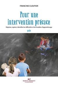 Francine Cloutier - Pour une intervention précoce - Dépister, repérer, identifier les difficultés et les troubles d'apprentissage - guide.