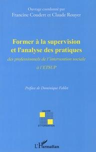 Francine Coudert et Claude Rouyer - Former à la supervision et l'analyse des pratiques - Des professionnels de l'intervention sociale à l'ETSUP.