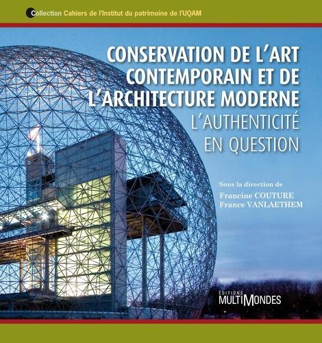 Francine Couture et France Vanlaethem - Conservation de l'art contemporain et de l'architecture moderne : l' authenticité en question.