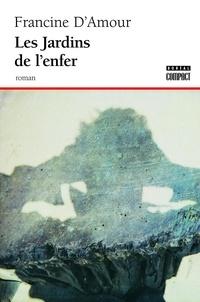 Francine d' Amour - Les jardins de l'enfer.
