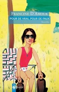 Francine d' Amour - Pour de vrai, pour de faux.