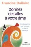 Francine Dallaire - Donnez des ailes à votre âme - L'ennéagramme, pour retrouver la liberté intérieure.