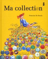 Francine De Boeck - Ma collection.
