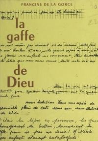 Francine de La Gorce et Alfred Grosser - La gaffe de Dieu.