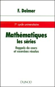 Mathématiques, les séries. Rappel du cours et exercices résolus.pdf