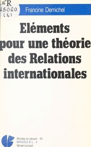 Francine Demichel - Éléments pour une théorie des relations internationales.