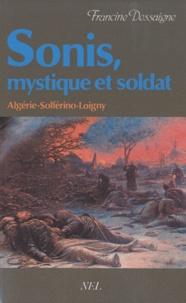 Francine Dessaigne - Sonis, mystique et soldat.