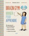 Francine Dries - Brain Gym - Bouger pour appendre.