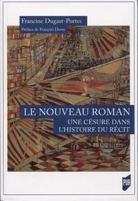 Francine Dugast-Portes - Le Nouveau Roman : une césure dans l'histoire du récit.