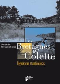 Francine Dugast-Portes et Marie-Françoise Berthu-Courtivron - Les Bretagnes de Colette - Régénération et ambivalences. 1 DVD