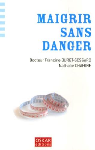 Francine Duret-Gossard - Maigrir sans danger.