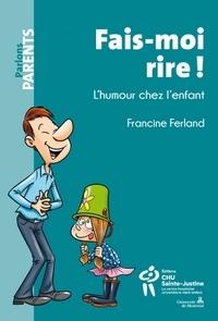 Francine Ferland - Fais-moi rire ! - L'humour chez l'enfant.