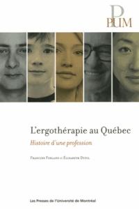 Francine Ferland et Elisabeth Dutil - L'ergothérapie au Québec - Histoire d'une profession.