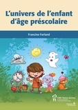 Francine Ferland - L'univers de l'enfant d'âge préscolaire.