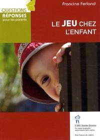 Francine Ferland - Le jeu chez l'enfant.