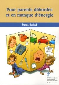 Francine Ferland - Pour parents débordés et en manque d'énergie.