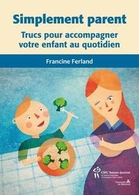 Francine Ferland - Simplement parent - Trucs pour accompagner votre enfant au quotidien.