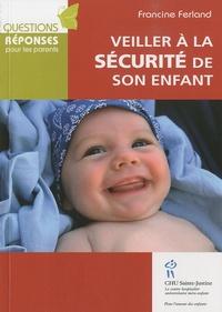 Francine Ferland - Veiller à la sécurité de son enfant.