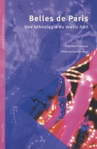 Francine Fourmaux - Belles de Paris - Une ethnologie du music-hall.