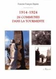 Francine François-Dejuine - 1914-1924 : 26 communes dans la tourmente.