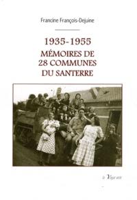 Francine François-Dejuine - 1935-1955 Mémoires de 28 communes du Santerre.
