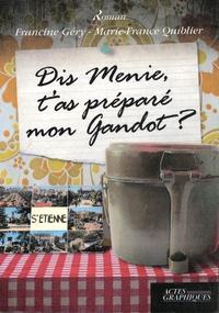 Francine Géry et Marie-France Quiblier - Dis Menie, t'as préparé mon gandot ? - Nouvelles d'autrefois du Forez-Velay-Vivarais.