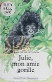 Francine Gillet-Edom - Julie, mon amie gorille.