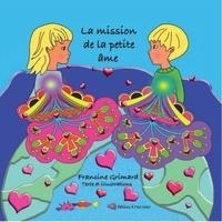 Francine Grimard - La mission de la petite âme.
