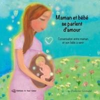 Francine Grimard - Maman et bébé se parlent d'amour - Conversation entre maman et son bébé à venir.
