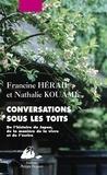 Francine Hérail et Nathalie Kouamé - Conversations sous les toits - De l'histoire du Japon, de la manière de la vivre et de l'écrire.