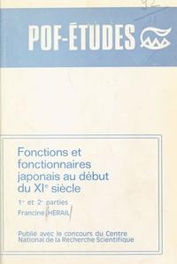 Francine Hérail - Fonctions et fonctionnaires japonais au début du XI= siècle.