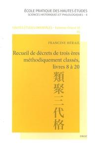 Francine Hérail - Recueil de décrets de trois ères méthodiquement classés, livres 8 à 20 - Traduction commentée du Ruijû sandai kyaku.