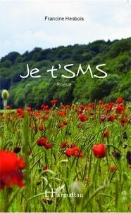Francine Hesbois - Je t'SMS.