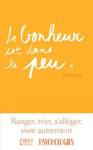Le bonheur est dans le peu- Ranger, trier, s'alléger, vivre autrement - Francine Jay   Showmesound.org