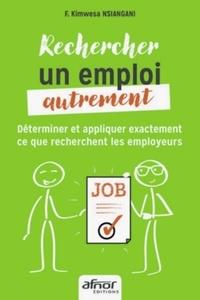 Rechercher un emploi autrement - Déterminer et appliquer exactement ce que recherchent les employeurs.pdf