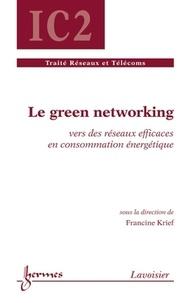 Francine Krief - Le green networking - Vers des réseaux efficaces en consommation énergétique.