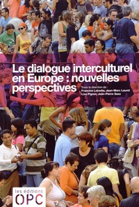 Francine Labadie et Jean-Marc Lauret - Le dialogue interculturel en Europe : nouvelles perspectives.