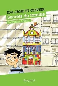 Francine Labrie et David Goldstyn - Ida-Jane et Olivier - Secrets de famille.