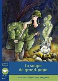 Francine Labrie et Marc Mongeau - La soupe de grand-papa.