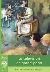 Francine Labrie - La télévision de grand-papa.