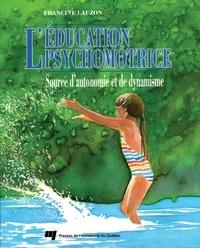 Francine Lauzon - L'éducation psychomotrice - Source d'autonomie et de dynamisme.