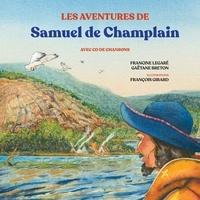 Francine Legaré et François Girard - Les aventures de Samuel de Champlain.