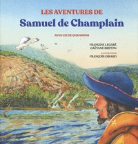 Francine Legaré et Gaëtane Breton - Les aventures de Samuel de Champlain. 1 CD audio