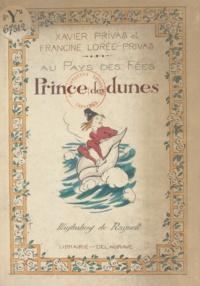 Francine Lorée-Privas et Xavier Privas - Le prince des dunes.