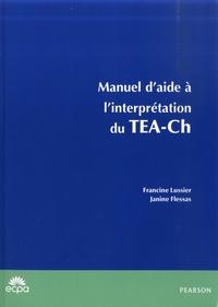 Francine Lussier et Janine Flessas - Manuel d'aide à l'interprétation TEA-Ch.