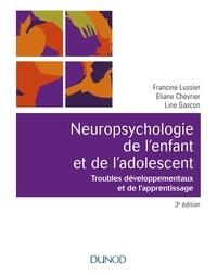 Francine Lussier et Eliane Chevrier - Neuropsychologie de l'enfant et de l'adolescent - Troubles développementaux et de l'apprentissage.