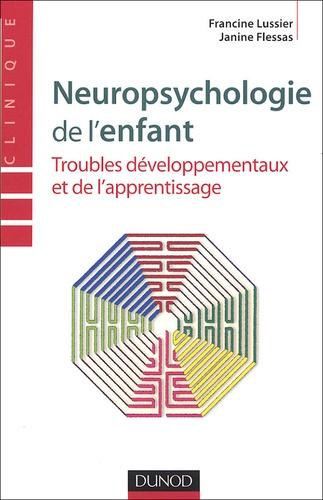 Francine Lussier et Janine Flessas - Neuropsychologie de l'enfant - Troubles développementaux et de l'apprentissage.