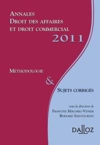 Francine Macorig-Venier et Bernard Saintourens - Annales droit des affaires et droit commercial 2011, Méthodologie & sujets corrigés.