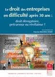 Francine Macorig-Venier - Le droit des entreprises en difficulté après 30 ans - Droit dérogatoire, précurseur ou révélateur ?.
