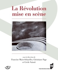 Francine Maier-Schaeffer et Christiane Page - La Révolution mise en scène.